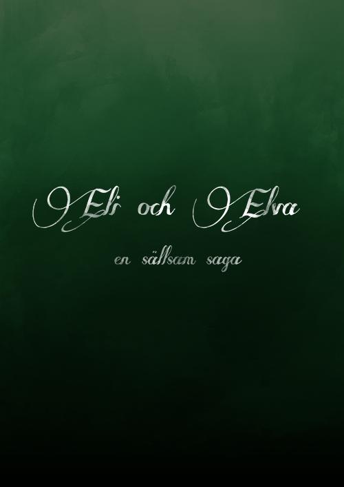 Eli och Elva – en sällsam saga